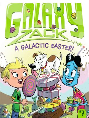 A Galactic Easter! By O'Ryan, Ray/ Jack, Colin (ILT)